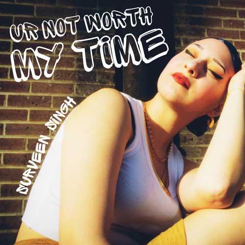 UR NOT WORTH MY TIME ALBUM ART