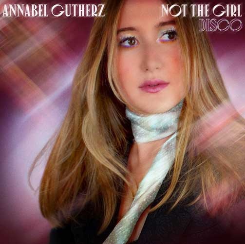 Annabel Gutherz Not The Girl Disco