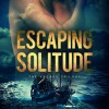 Escaping Solitude by Sara Dobie Bauer