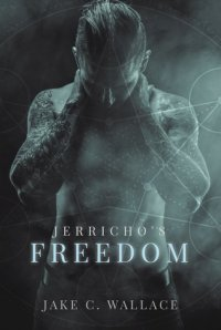 Release Day Review: Jerricho's Freedom by Jake C. Wallace