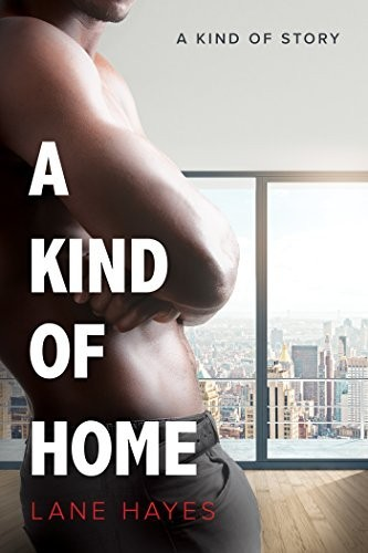 A Kind Of Home by Lane Hayes Release Day Review
