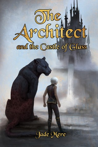 The Architect and the Castle of Glass by Jade Mere Release Day Review