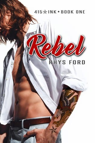 release day review rebel by rhys ford 62 1514596470