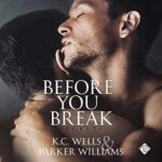 before you break by kc wells and parker williams audio review 45 1556118784