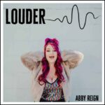 Abby Reign Louder Cover