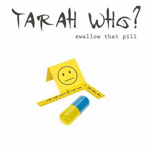 Tarah Who cover art for Swallow That Pill release date 22 Jan 2021.jpg19