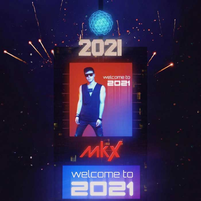 Welcome to 2021 with musician MkX