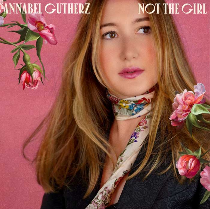 Annabel Gutherz Not The Girl