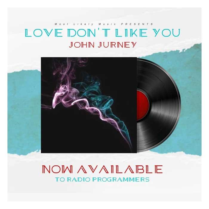 John Jurney Love Dont Like You cover